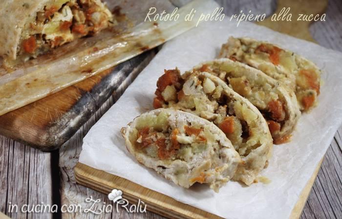Rotolo di pollo ripieno alla zucca gorgonzola e noci