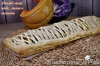 Strudel salato alla verza viola zucca e curcuma