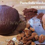Pasta frolla alle mandorle e cacao - senza riposo
