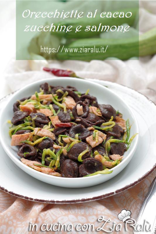 Orecchiette al cacao zucchine e salmone